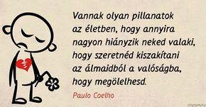 idézetek hiányról Paulo Coelho idézet a hiányról. | Life quotes, Quotations, Happy love