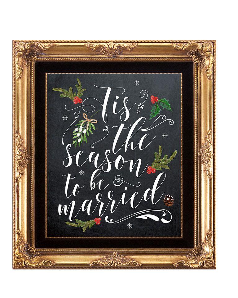 Tis the season to be married sign, christmas wedding sign, holiday wedding sign, chalkboard wedding sign, printable wedding sign, 8 x 10