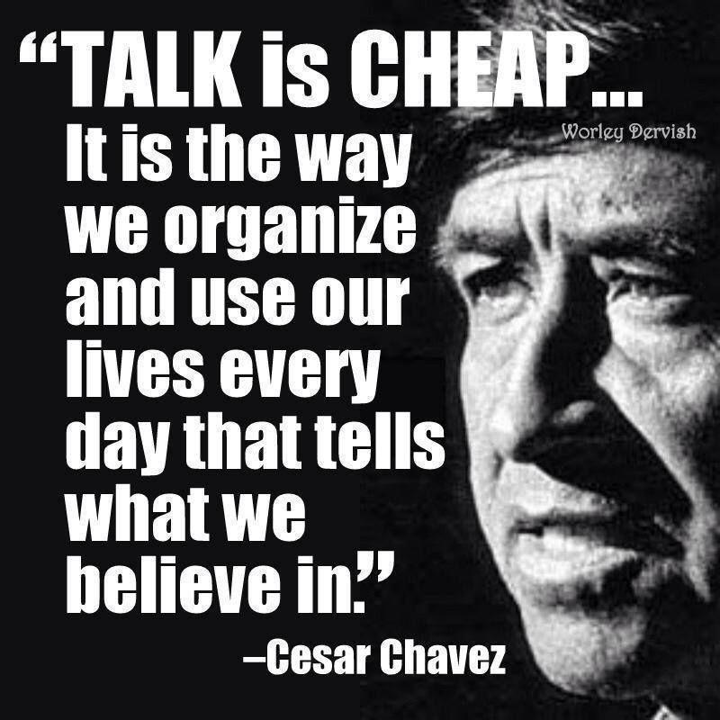 Cesar Chavez Quotes Delectable Cesarchavezquotetalkischeap Good Stuff Pinterest Cesar