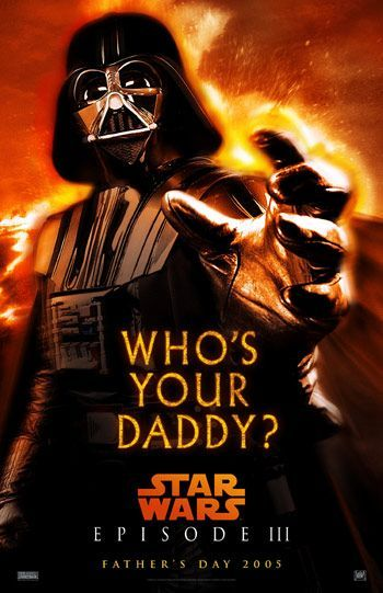 STAR WARS EPISODE III REVENGE OF THE SITH (WHO'S YOUR DADDY FATHER'S DAY POSTER)