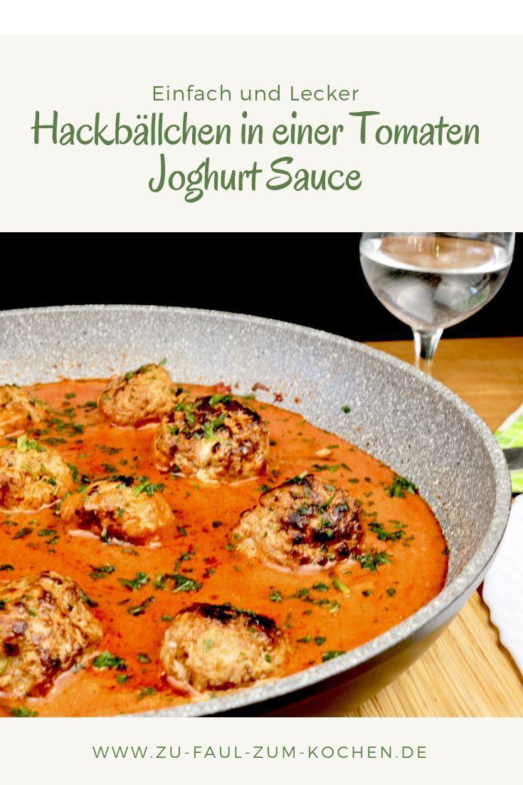 Hackbällchen in einer Tomaten Joghurt Sauce – Zu Faul Zum Kochen ?