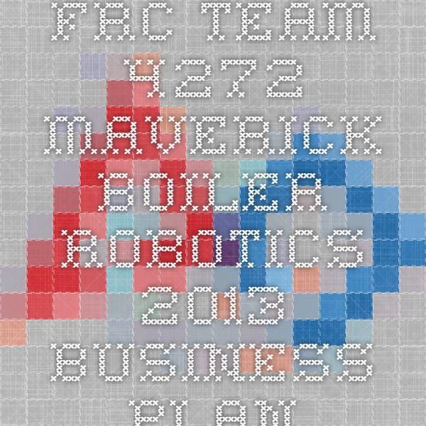 Frc team 4272 maverick boiler robotics 2013 business plan business frc team 4272 maverick boiler robotics 2013 business plan accmission Gallery