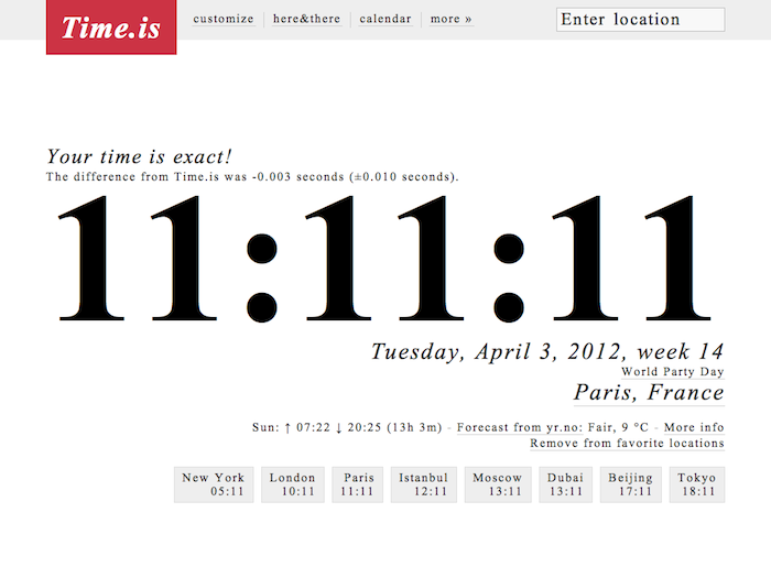 check if you have the exact time, and what time it is in any time zone http://time.is/Cereté