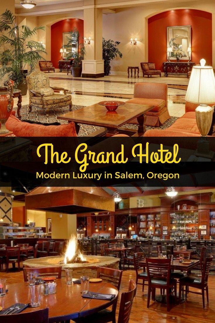 The Grand Hotel Modern Luxury In Salem Oregon Hotel Grand Hotel Luxury Hotel
