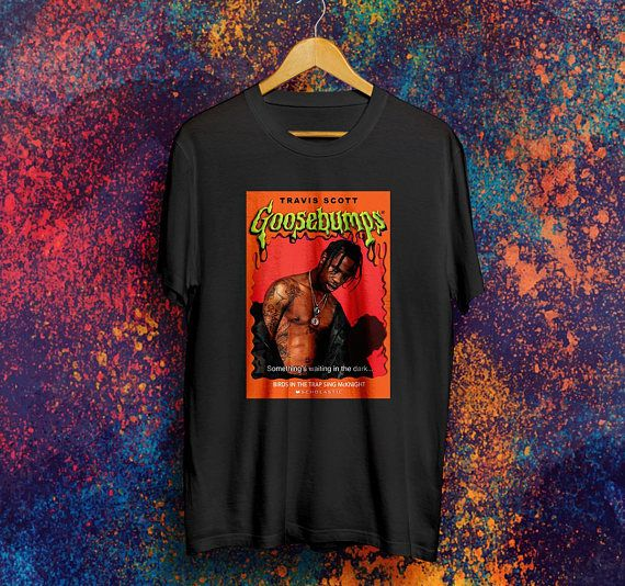 56b5879aa600 Goosebumps Shirt Travis Scott shirt Travis Scott merch Travis Scott ...