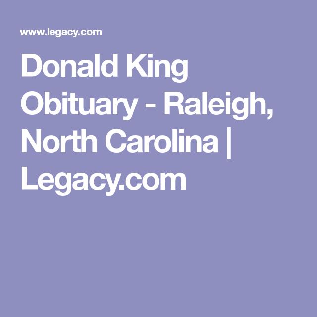 Donald King Obituary - Raleigh, North Carolina | Legacy com