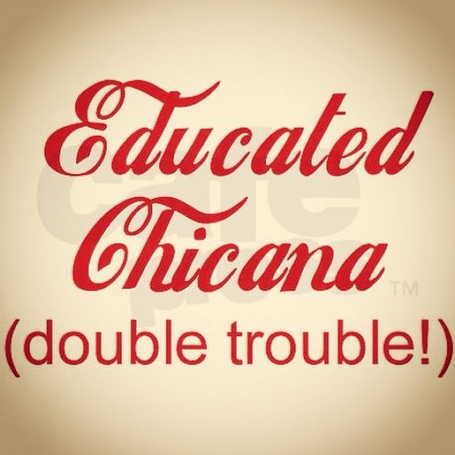 Pin By Dolly Archuleta On Herstory Chicana Chicano Quote Chicana Style