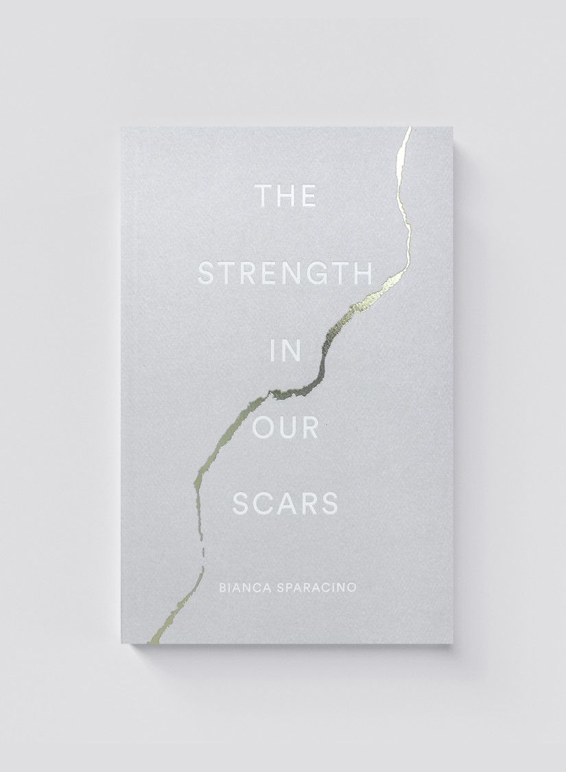 The Strength In Our Scars is part of Poetry book cover - The Strength In Our Scars is Bianca Sparacino's reminder to you No matter what you're going through, no matter where you are on