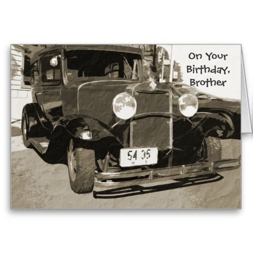 Birthday Brother, vintage 1931 car in sepia Greeting Cards