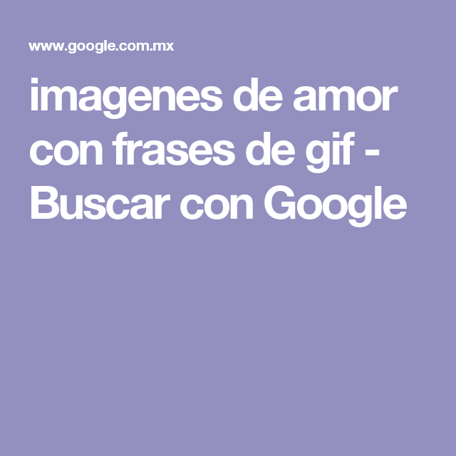 imagenes de amor con frases de gif - Buscar con Google