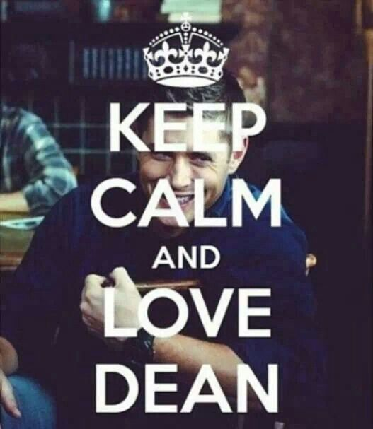 Keep Calm and Love Dean ~Supernatural