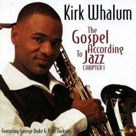 The Gospel According To Jazz, Chapter 1: Kirk Whalum: MP3
