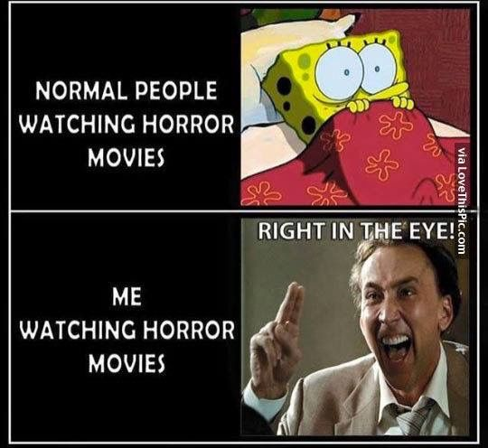 Me Watching Horror Movies Horror Movies Funny Funny Horror Horror Movies Memes