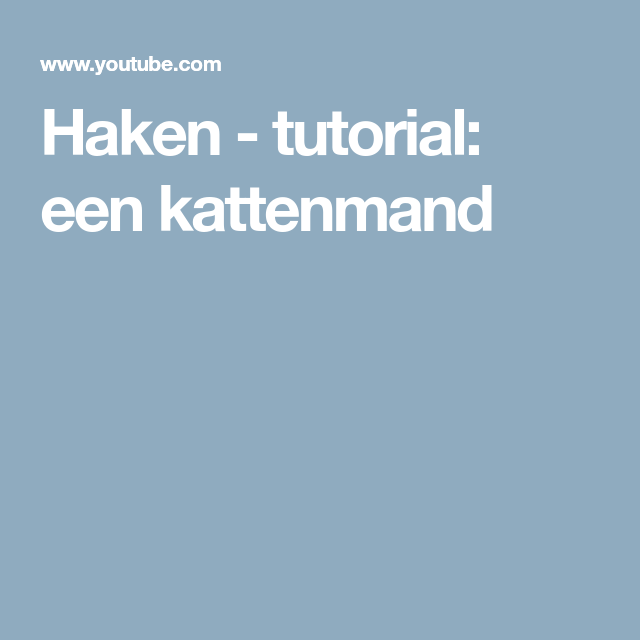 Haken Tutorial Een Kattenmand Vierkantjes Haken Nederlands