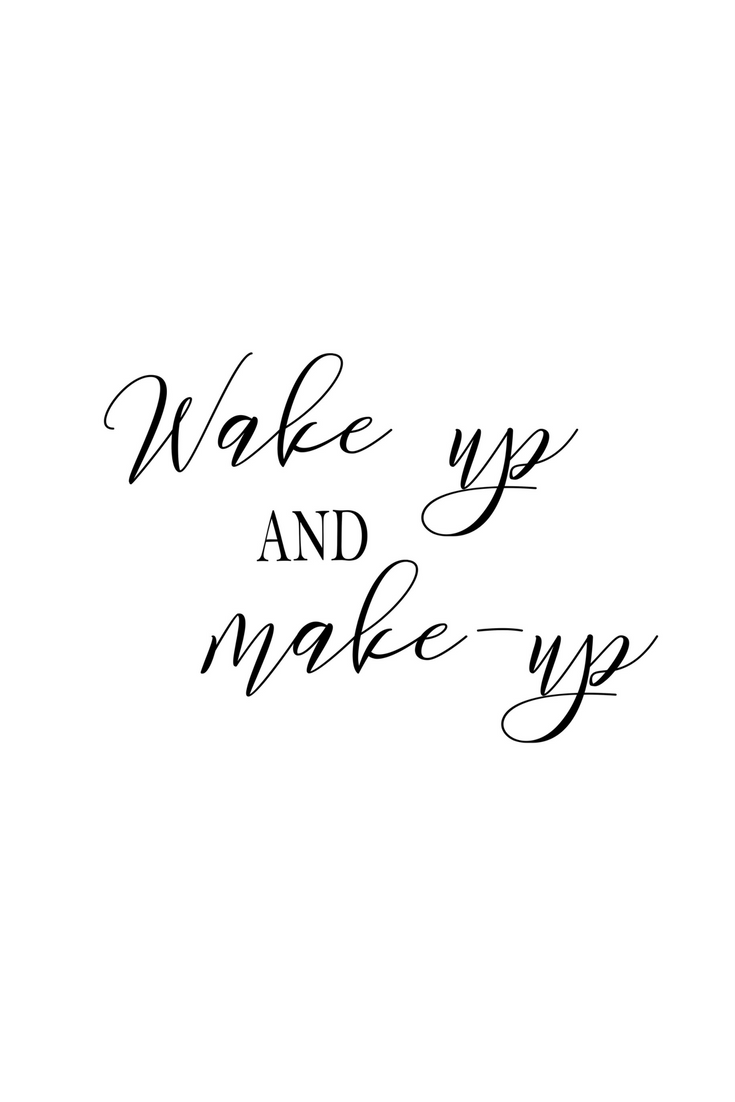 Digital Print: Wake up and make-up  Makeup quotes, Quotes white