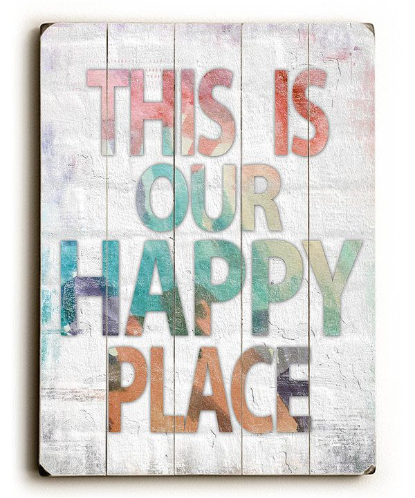 Artehouse This Is Our Happy Place Wall Art Zulily Home Wall Art Happy Places Wood Wall Decor