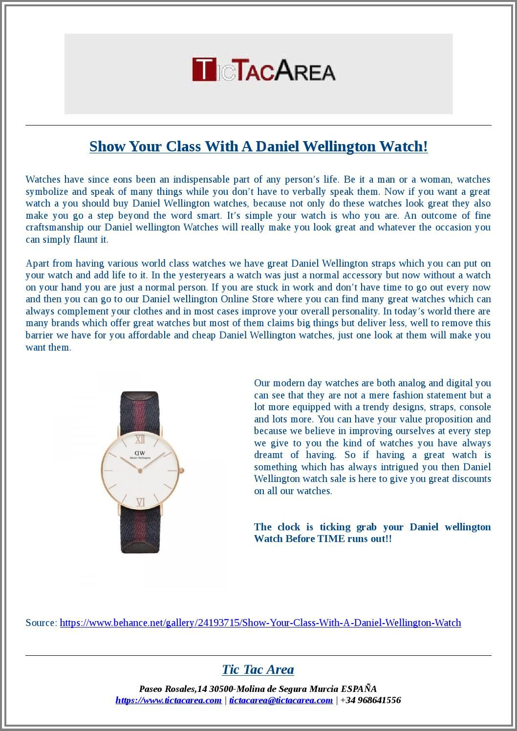 Tic Tac Area: Show Your Class With A Daniel Wellington Watch!  Now if you want a great watch a you should buy Daniel Wellington watches, because not only do these watches look great they also make you go a step beyond the word smart.