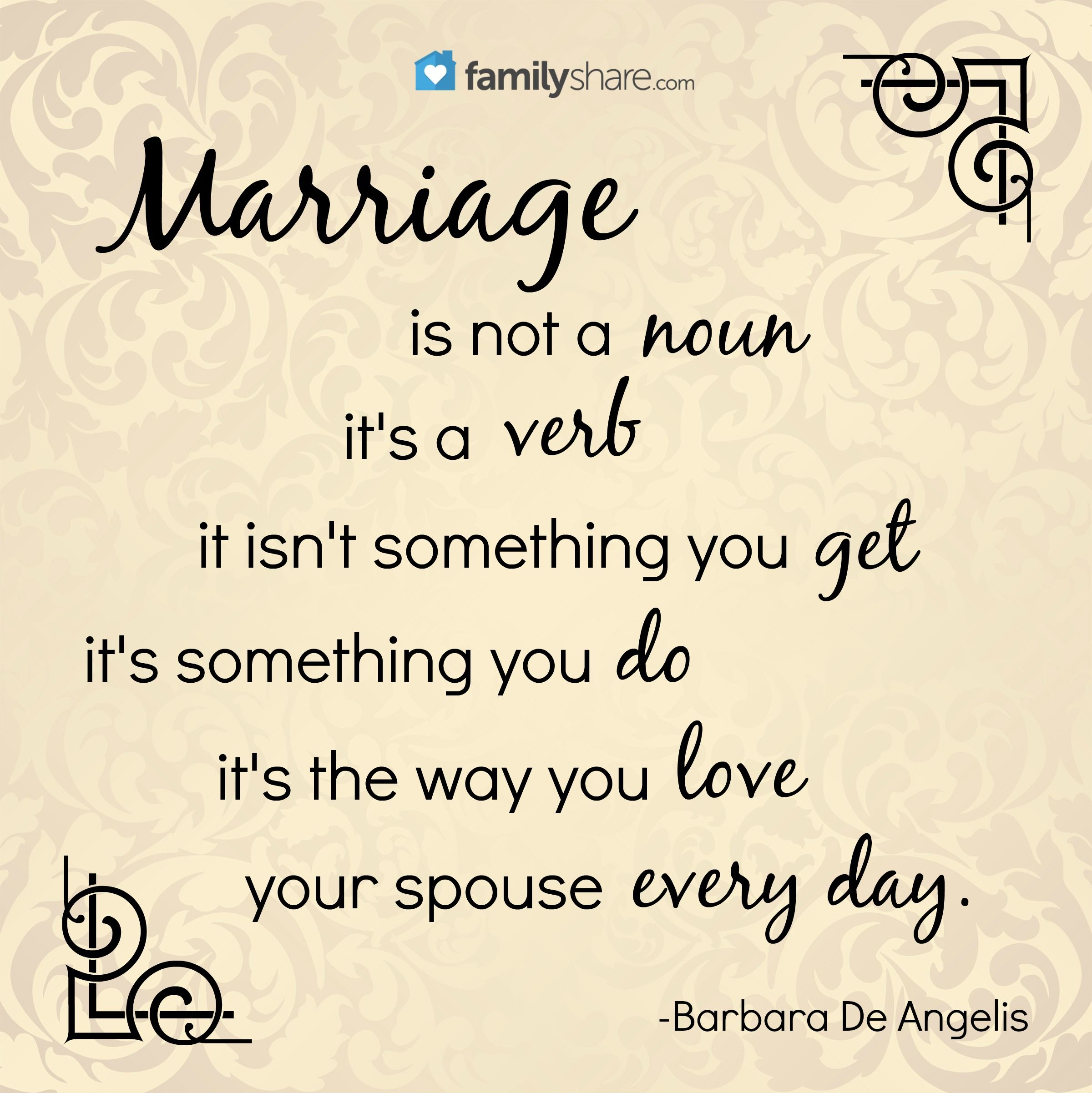 Marriage Is Not A Noun, Itu0027s A Verb. It Isnu0027t Something You
