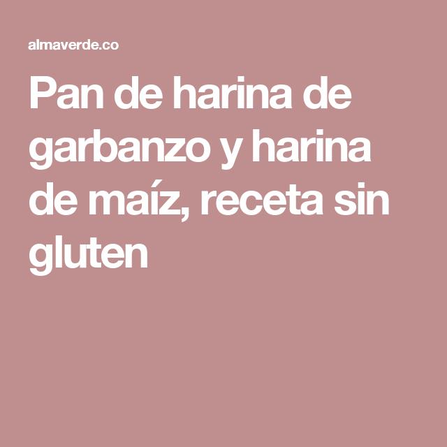 Pan de harina de garbanzo y harina de maíz, receta sin gluten