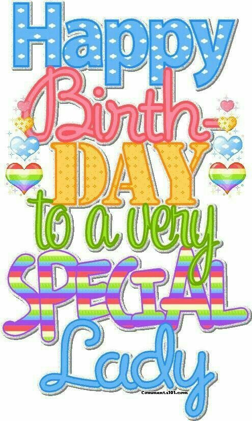 Pin By Dawn Nale On Bday Other Happy Birthday Special Lady