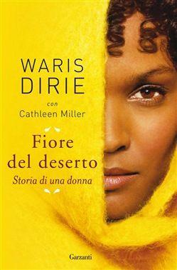 Prezzi e Sconti: #Fiore del deserto ebook waris dirie  ad Euro 2.99 in #Garzanti #Media ebook biografie