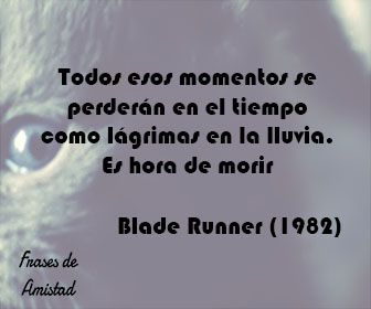 Frases de peliculas famosas de Blade Runner (1982)