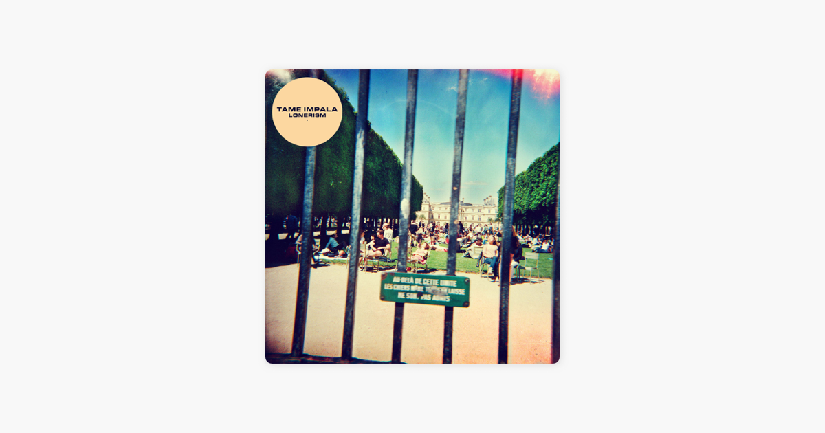Feels Like We Only Go Backwards by Tame Impala on AppleMusic