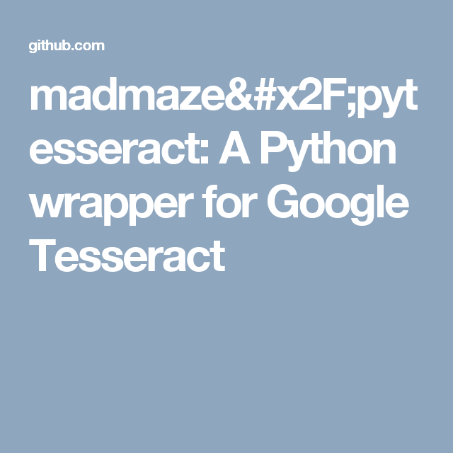 madmaze/pytesseract: A Python wrapper for Google Tesseract | Python