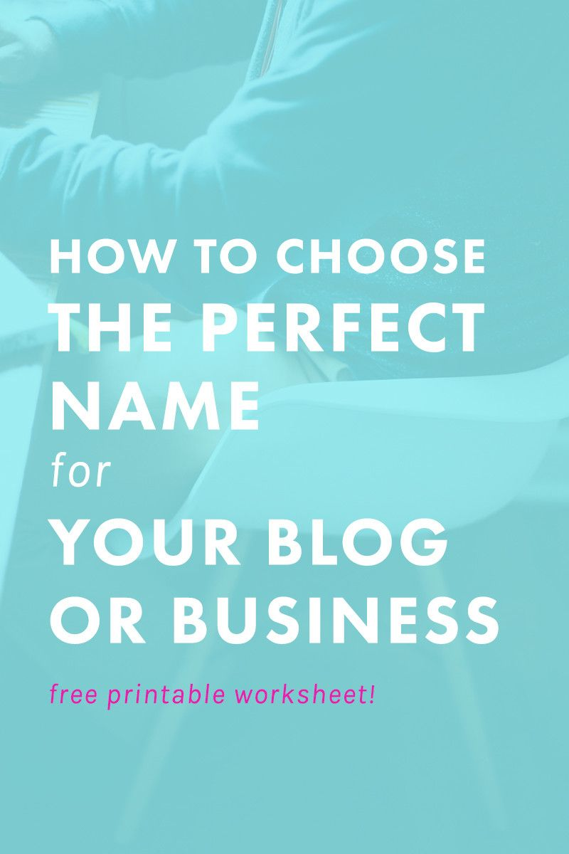 How to Choose the Perfect Name for Your Blog or Business (Free ...