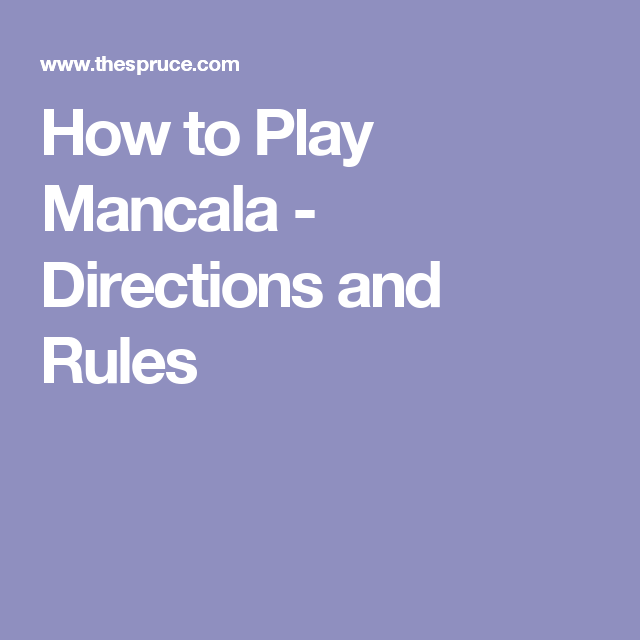 Instructions And Rules For Playing The Game Mancala Ideas