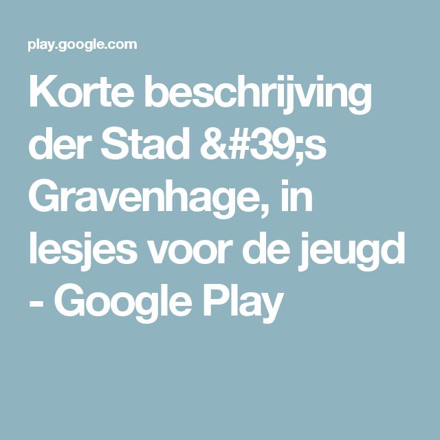 Korte beschrijving der Stad 's Gravenhage, in lesjes voor de jeugd - Google Play