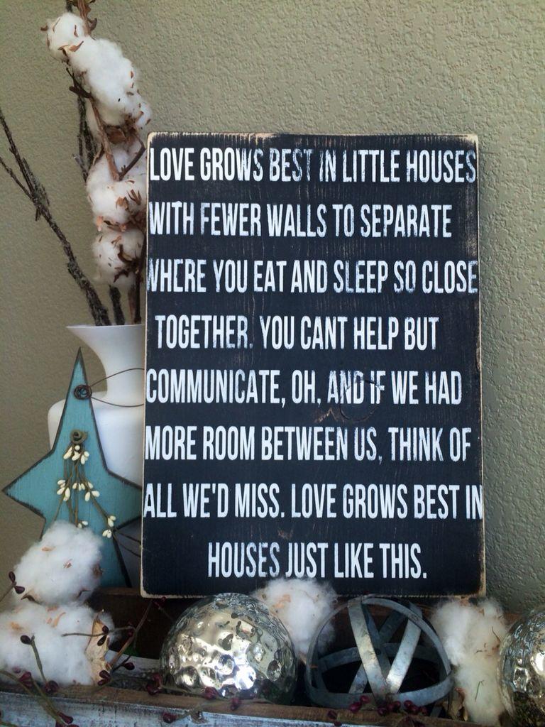 Love grows best in little houses Home decor lyrics sign custom