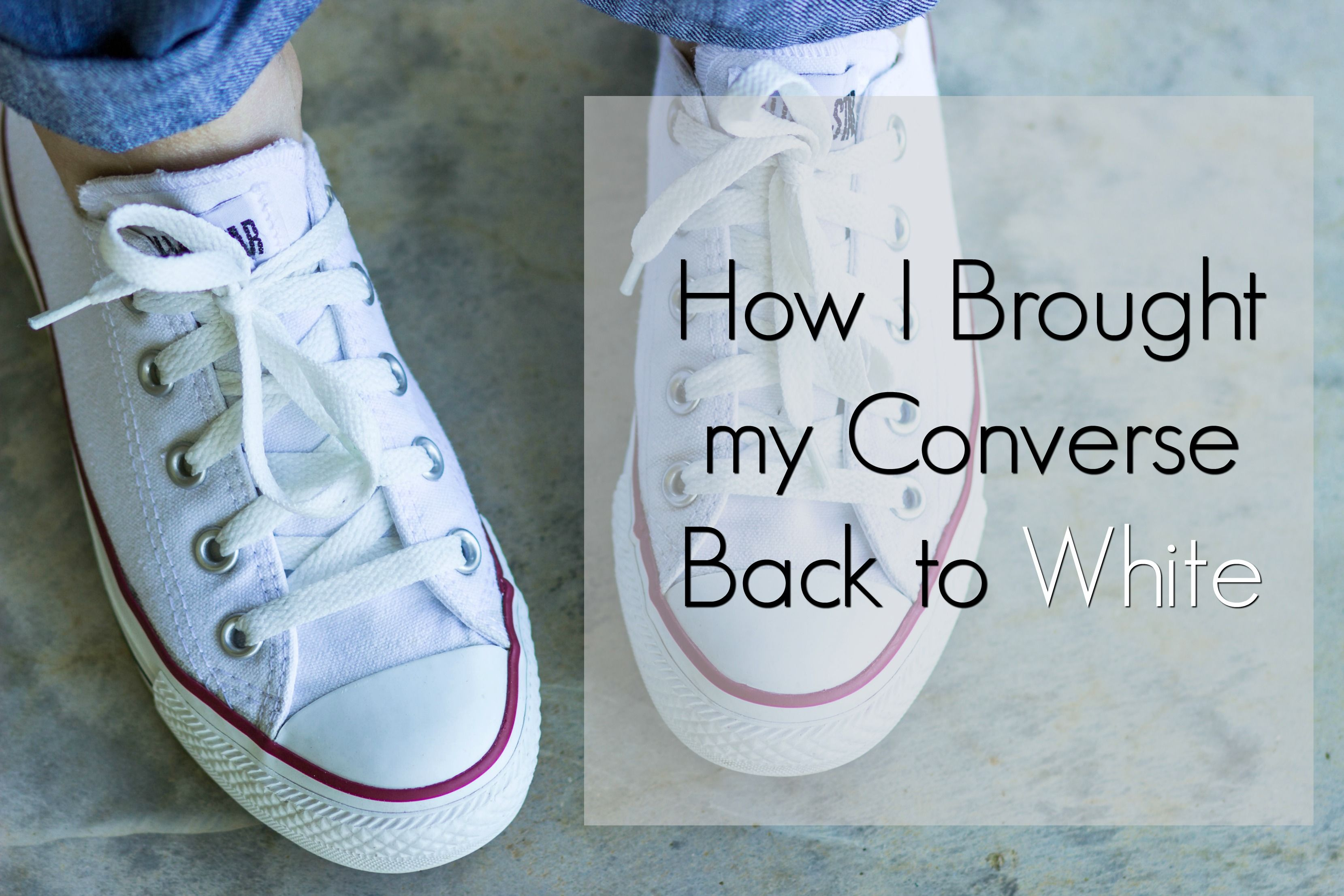 How I Brought My Converse Back To White Clean