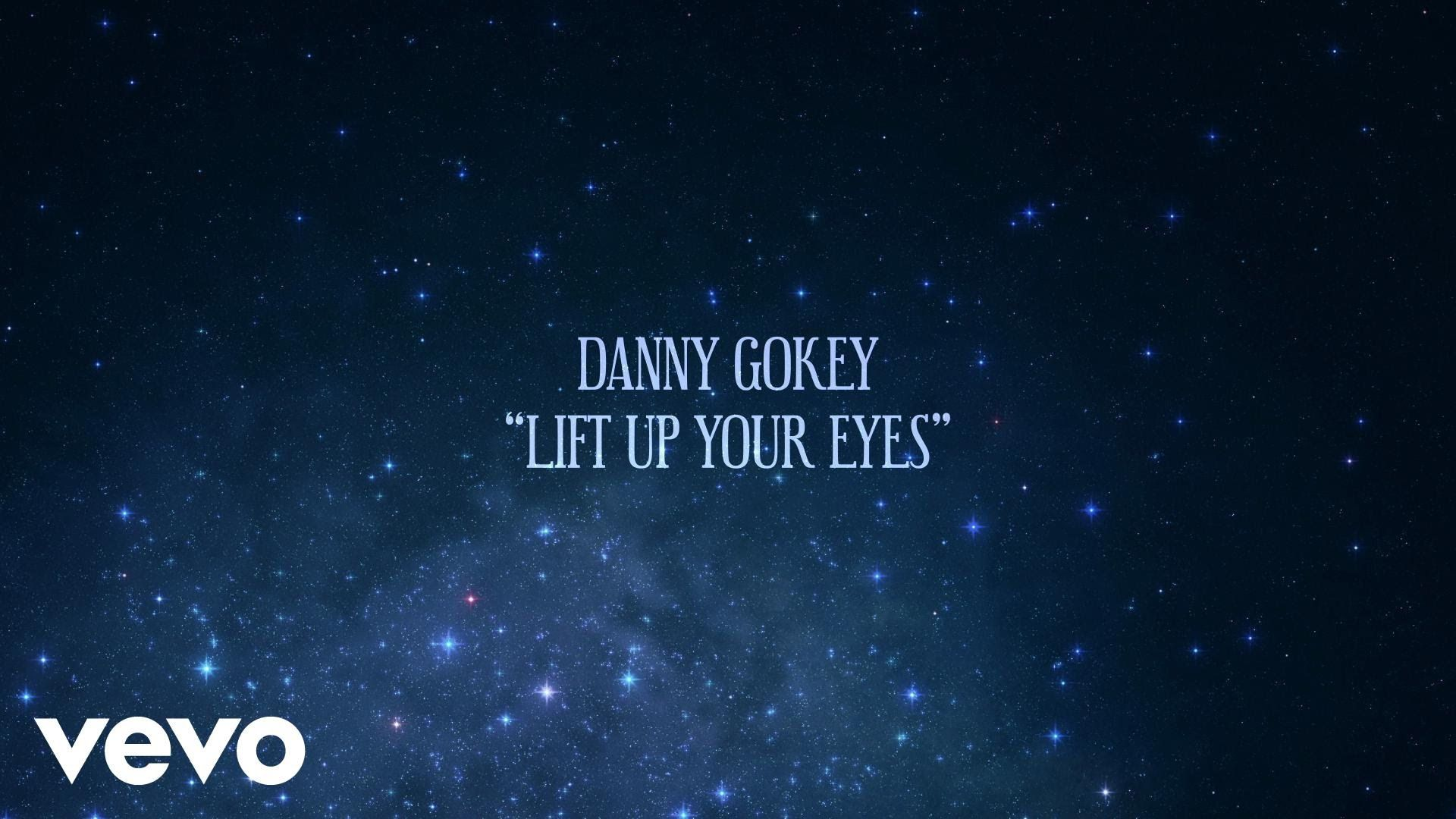 Danny Gokey Lift Up Your Eyes Lyric Video A Very Special