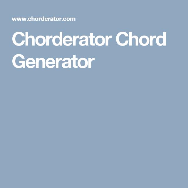 Chorderator Chord Generator | Music | Pinterest | Generators ...