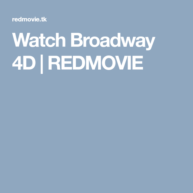 Watch Broadway 4D Full-Movie Streaming