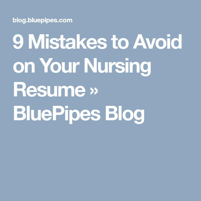9 mistakes to avoid on your nursing resume