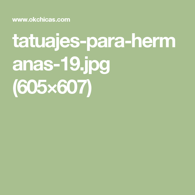 tatuajes-para-hermanas-19.jpg (605×607)