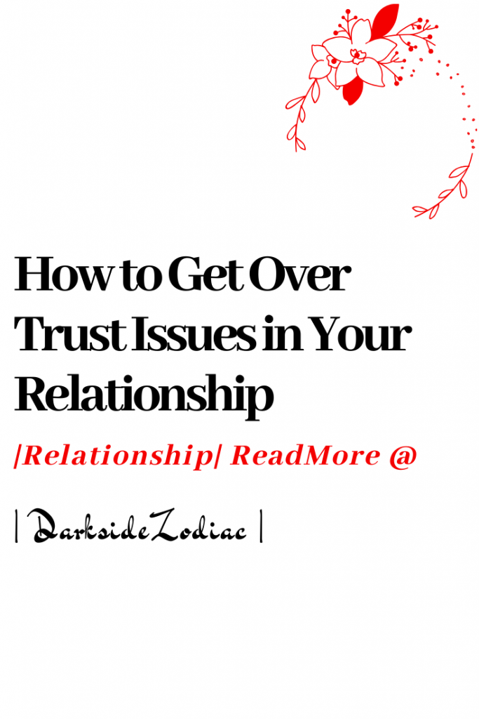 b6c41572f28aaac67ad80149952846cf - How To Get Over Trust Issues In Your Relationship