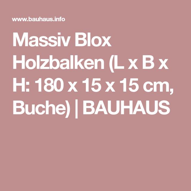 Massiv Blox Holzbalken In 2018 House Pinterest Diy Bauhaus