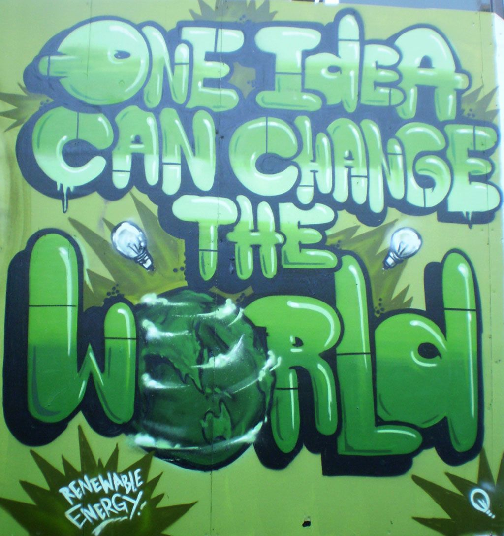 Grafitti art quote - The 25 Best Graffiti Quotes One Idea Can Change The World