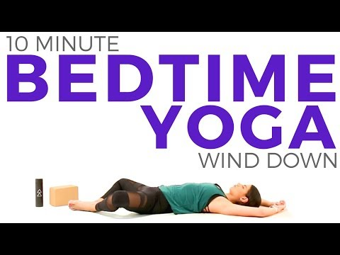bedtime yoga stretch 10 minute yoga relaxing yoga for