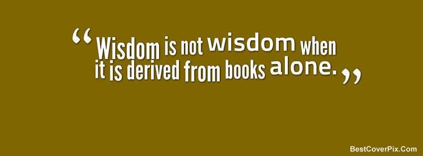 Books can make you sound smart…but it isn't until you have actual experience that you can truly share wisdom.