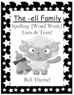 Classroom Freebies Too: Fern Smith's FREEBIE ~ The -ell Family Spelling {Word Work} Lists & Tests