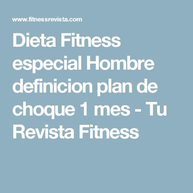 Dieta Fitness especial Hombre definicion plan de choque 1
