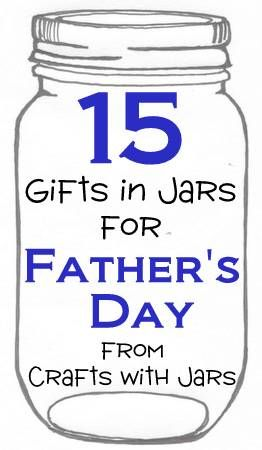 Crafts With Jars 15 Father S Day Gifts In Jars Father S Day Diy Diy Father S Day Gifts Fathers Day