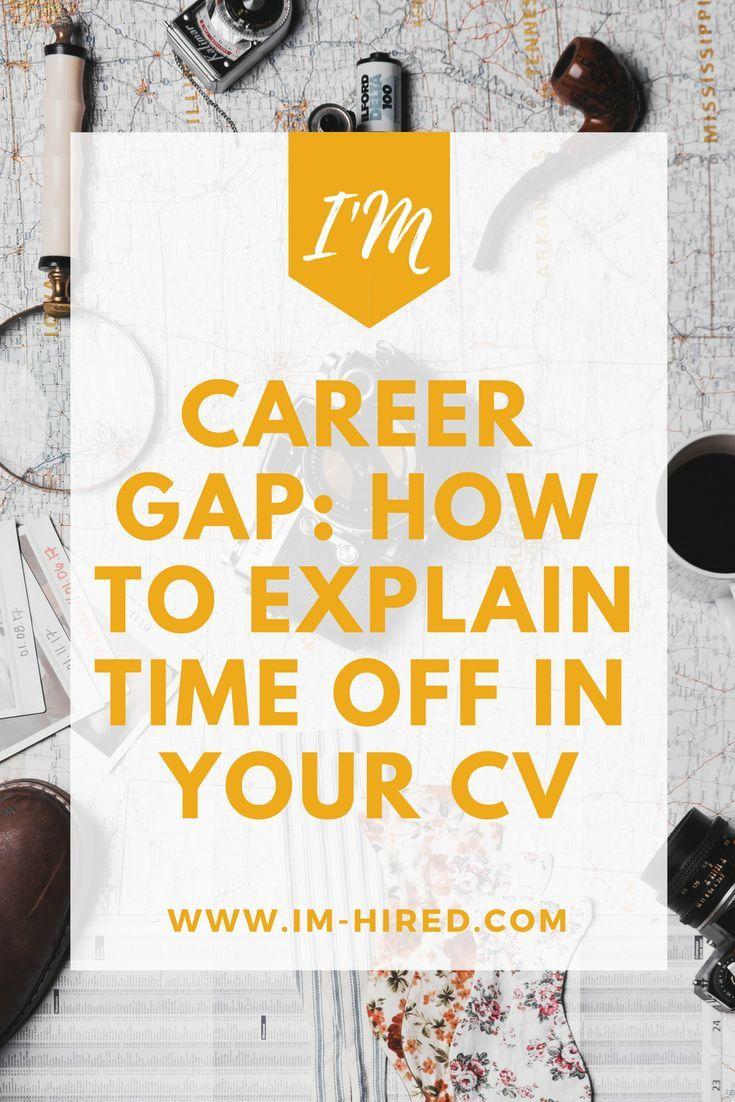 Career Gap How To Explain Time Off In Your Cv Resume Tips Pinterest