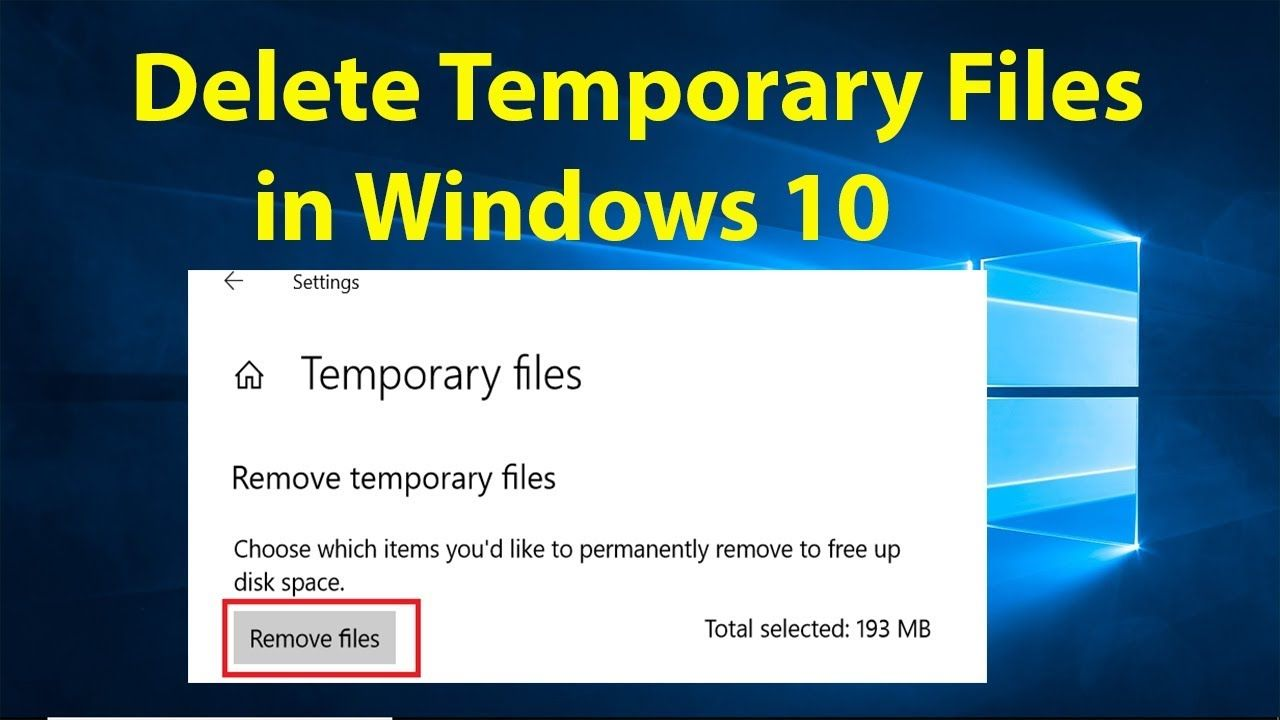 How to Delete Temporary Files in Windows 10 to Free Up ...