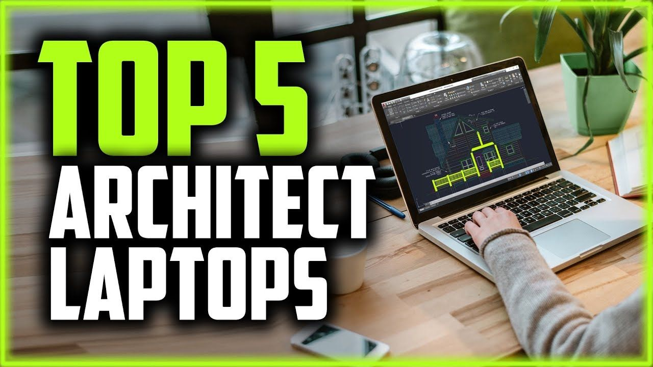 Best Laptops For Architects In 2019 The Top 5 Laptops For Architecture Students Autoc In 2020 Best Laptops Architecture Student Laptop
