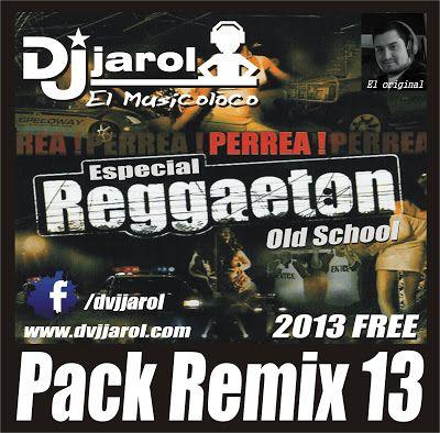 Descarga Pack Especial Reggaeton Old School Remix Descargar Pack Remix De Musica Gratis La Maleta Dj Gratis Online Reggaeton Regaeton Perreo